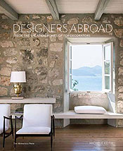 Designers Abroad: Inside the Vacation Homes of America's Top Decorators